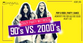 Crazy Party Mittwoch -  90's Vs. 2000's